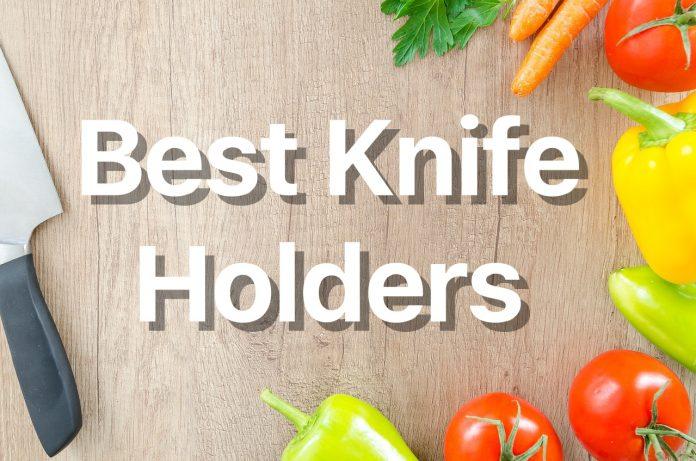 best knife holders